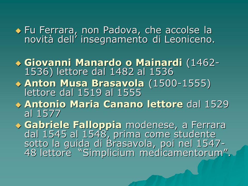 Fu Ferrara, non Padova, che accolse la novità dell' insegnamento di Leoniceno.