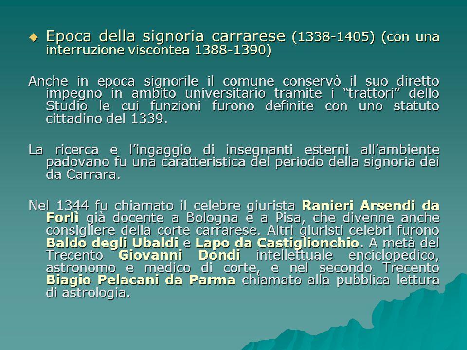 Epoca della signoria carrarese (1338-1405) (con una interruzione viscontea 1388-1390)