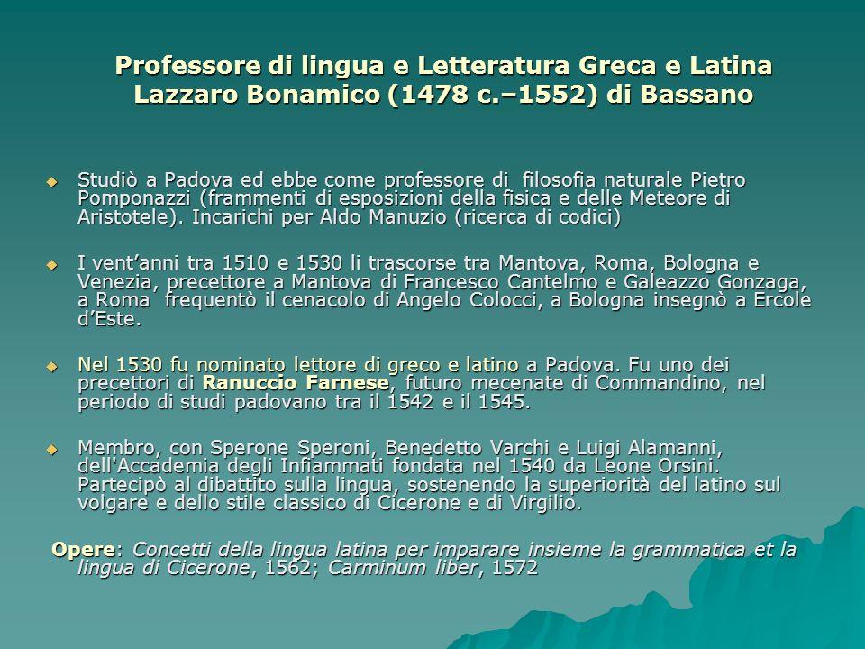 Professore di lingua e Letteratura Greca e Latina Lazzaro Bonamico (1478 c.–1552) di Bassano