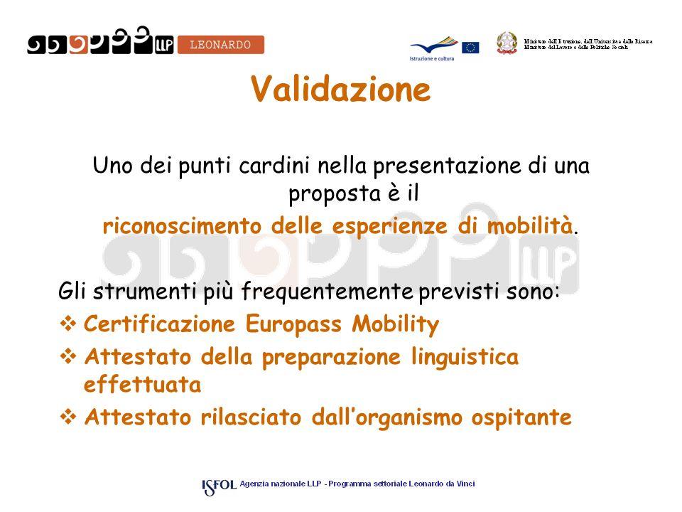 Validazione Uno dei punti cardini nella presentazione di una proposta è il. riconoscimento delle esperienze di mobilità.