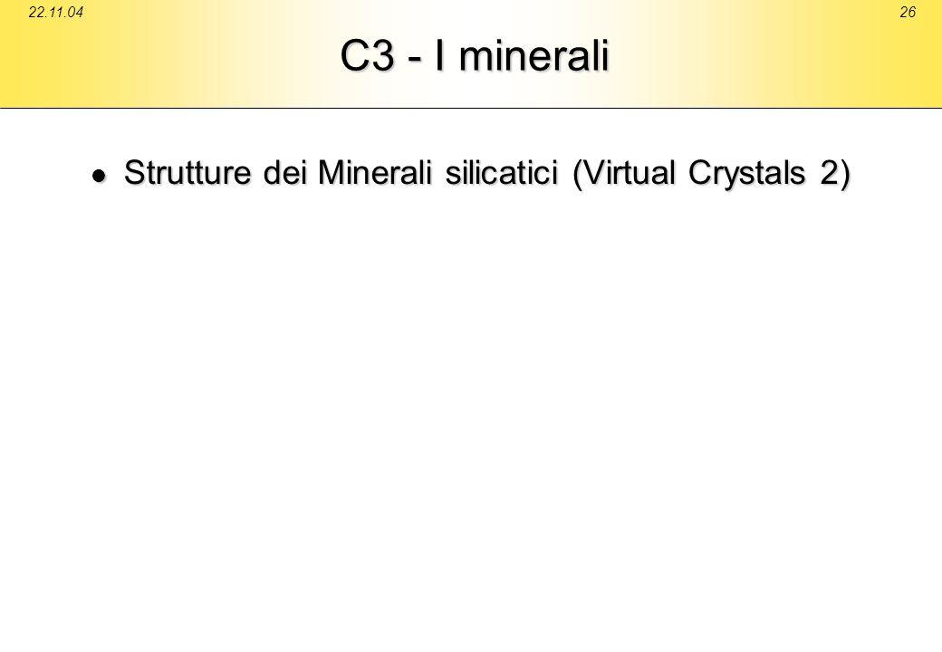 C3 - I minerali Strutture dei Minerali silicatici (Virtual Crystals 2)