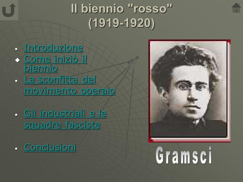 Il biennio rosso (1919-1920) Gramsci Introduzione