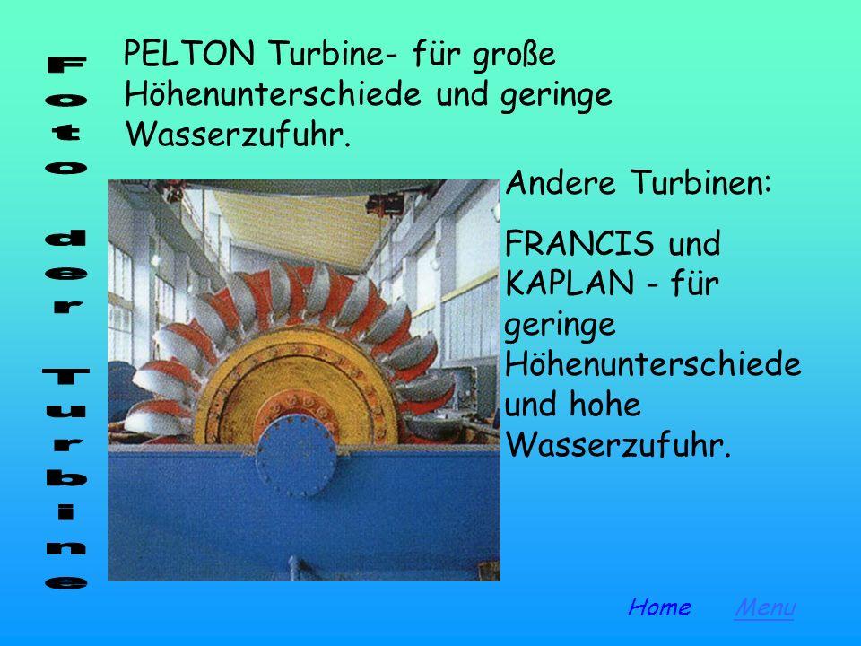 PELTON Turbine- für große Höhenunterschiede und geringe Wasserzufuhr.