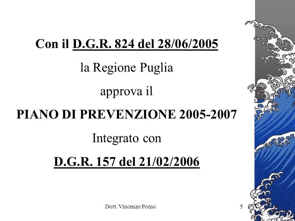 Con il D.G.R. 824 del 28/06/2005 la Regione Puglia approva il
