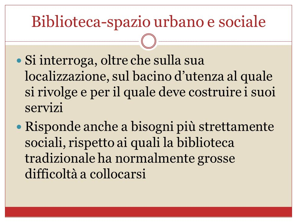 Biblioteca-spazio urbano e sociale