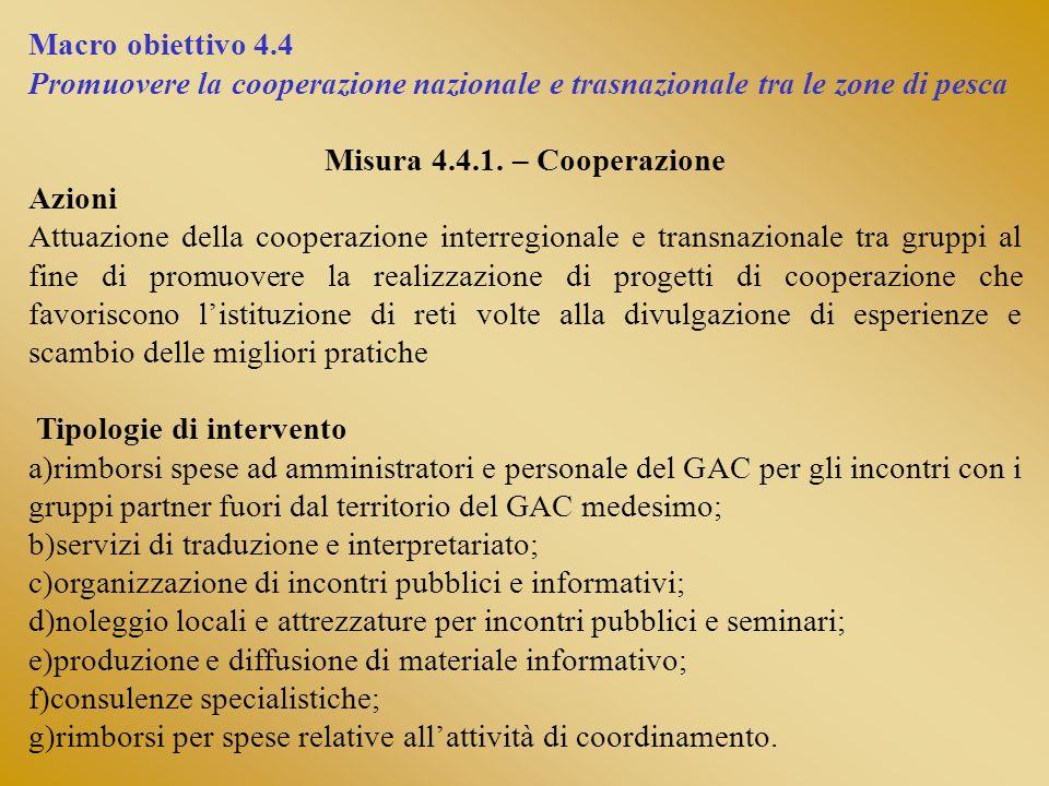 Macro obiettivo 4.4Promuovere la cooperazione nazionale e trasnazionale tra le zone di pesca. Misura 4.4.1. – Cooperazione.