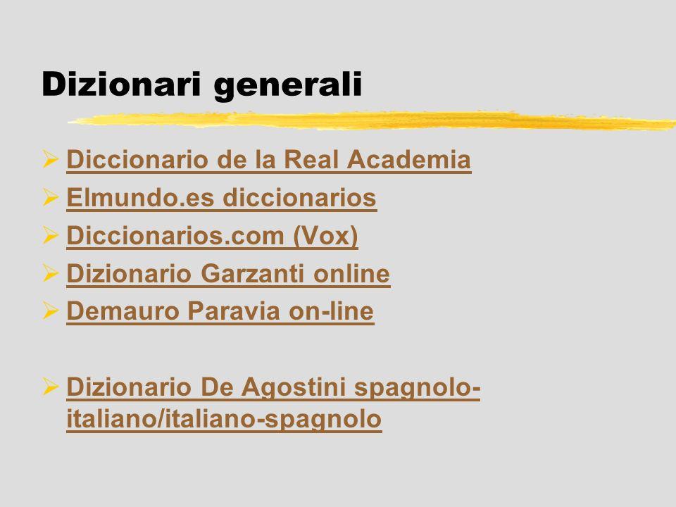 Dizionari generali Diccionario de la Real Academia