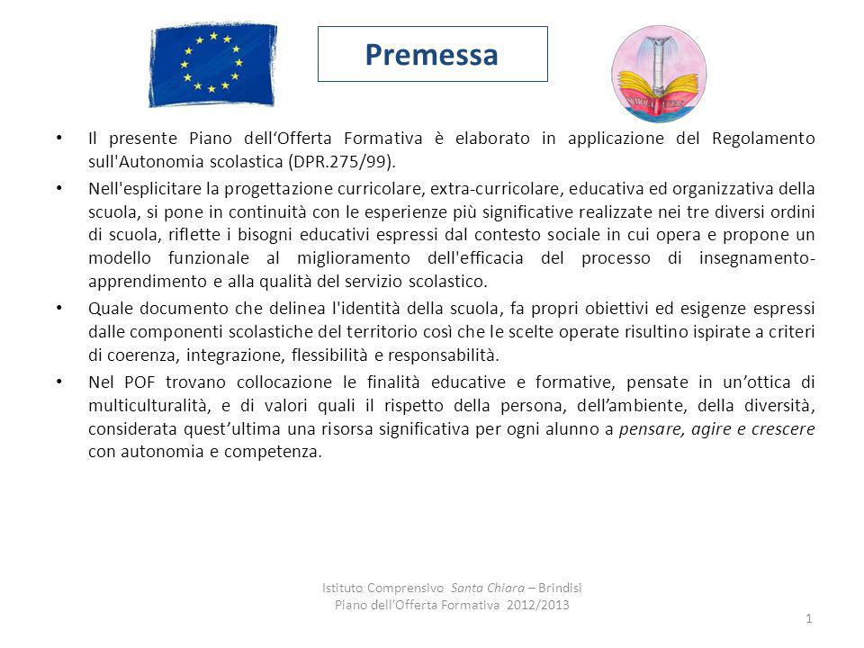 Premessa Il presente Piano dell'Offerta Formativa è elaborato in applicazione del Regolamento sull Autonomia scolastica (DPR.275/99).
