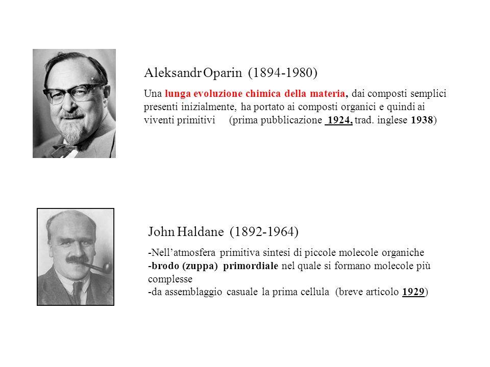 Aleksandr Oparin (1894-1980) John Haldane (1892-1964)