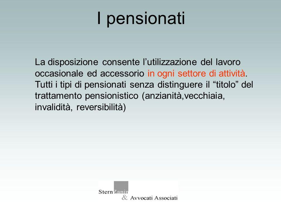 I pensionatiLa disposizione consente l'utilizzazione del lavoro occasionale ed accessorio in ogni settore di attività.