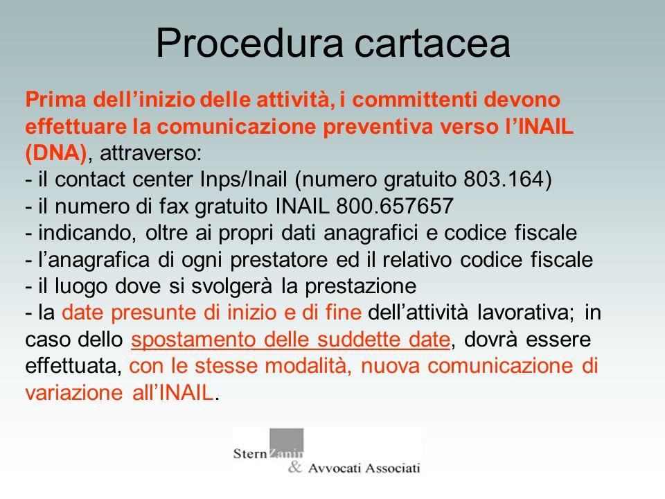 Procedura cartaceaPrima dell'inizio delle attività, i committenti devono effettuare la comunicazione preventiva verso l'INAIL (DNA), attraverso: