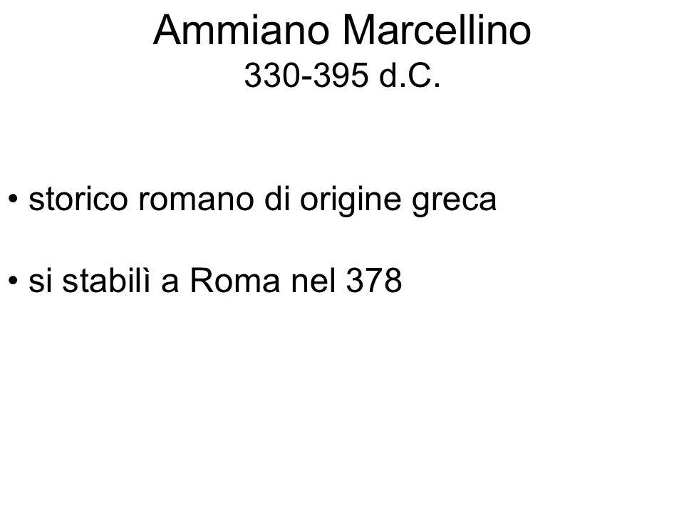 Ammiano Marcellino 330-395 d.C. storico romano di origine greca