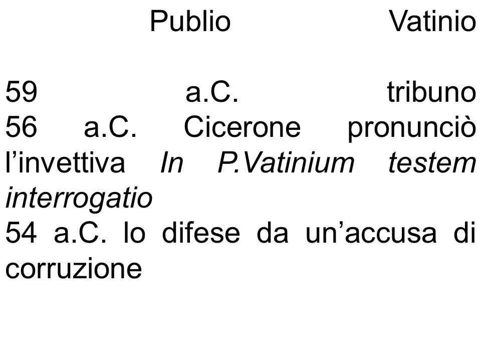 Publio Vatinio 59 a. C. tribuno 56 a. C