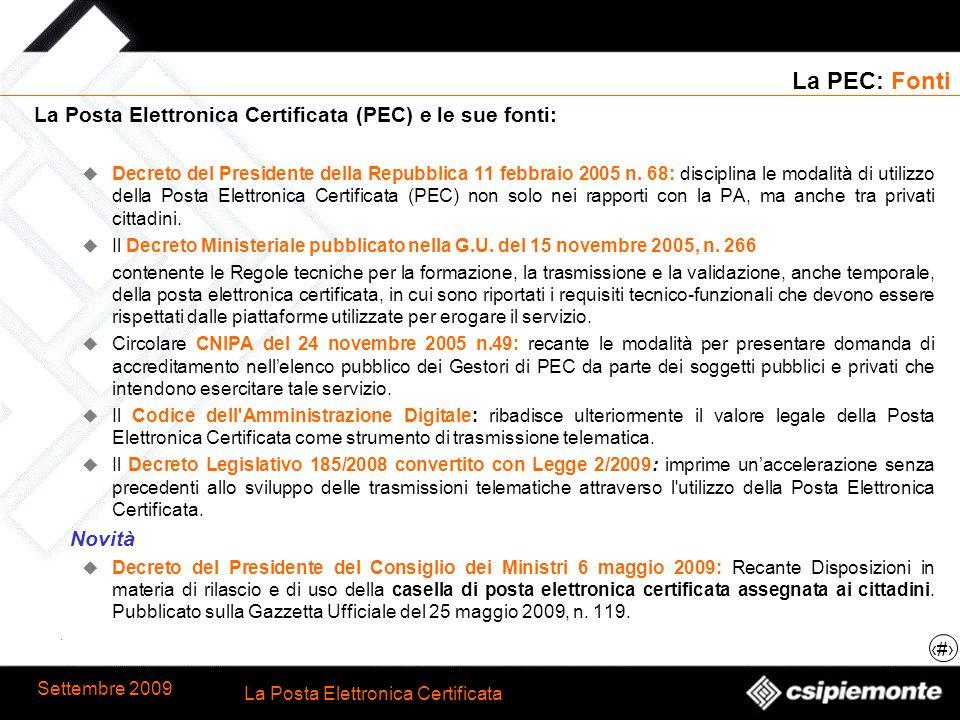 La PEC: Fonti La Posta Elettronica Certificata (PEC) e le sue fonti: