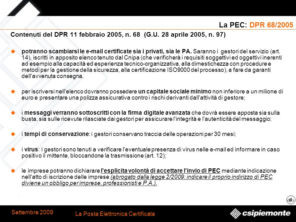 La PEC: DPR 68/2005 Contenuti del DPR 11 febbraio 2005, n. 68 (G.U. 28 aprile 2005, n. 97)