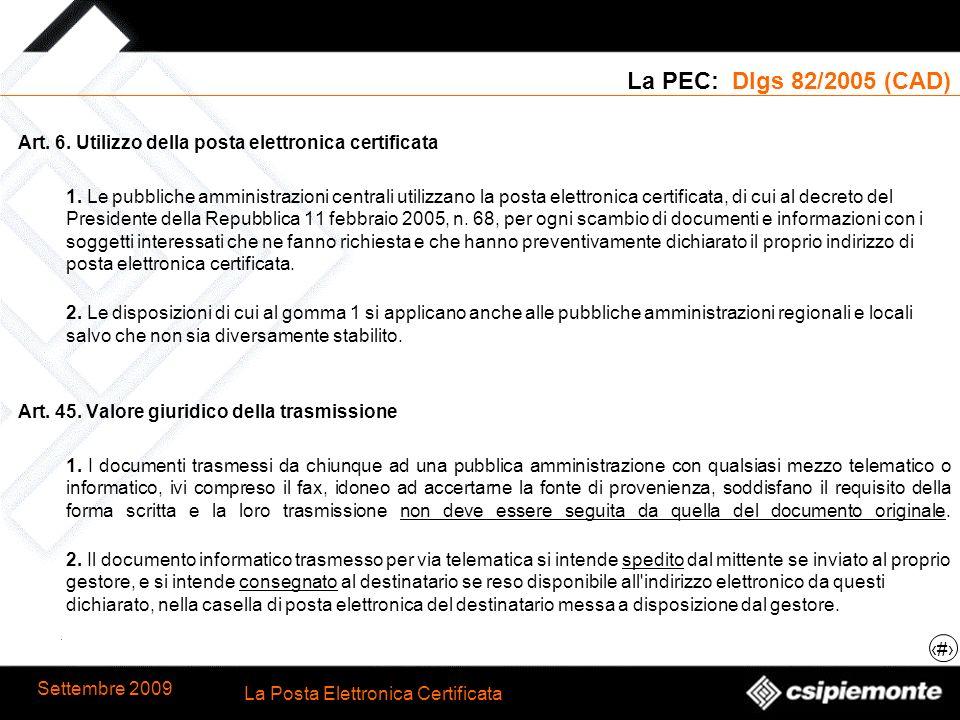 La PEC: Dlgs 82/2005 (CAD) Art. 6. Utilizzo della posta elettronica certificata.