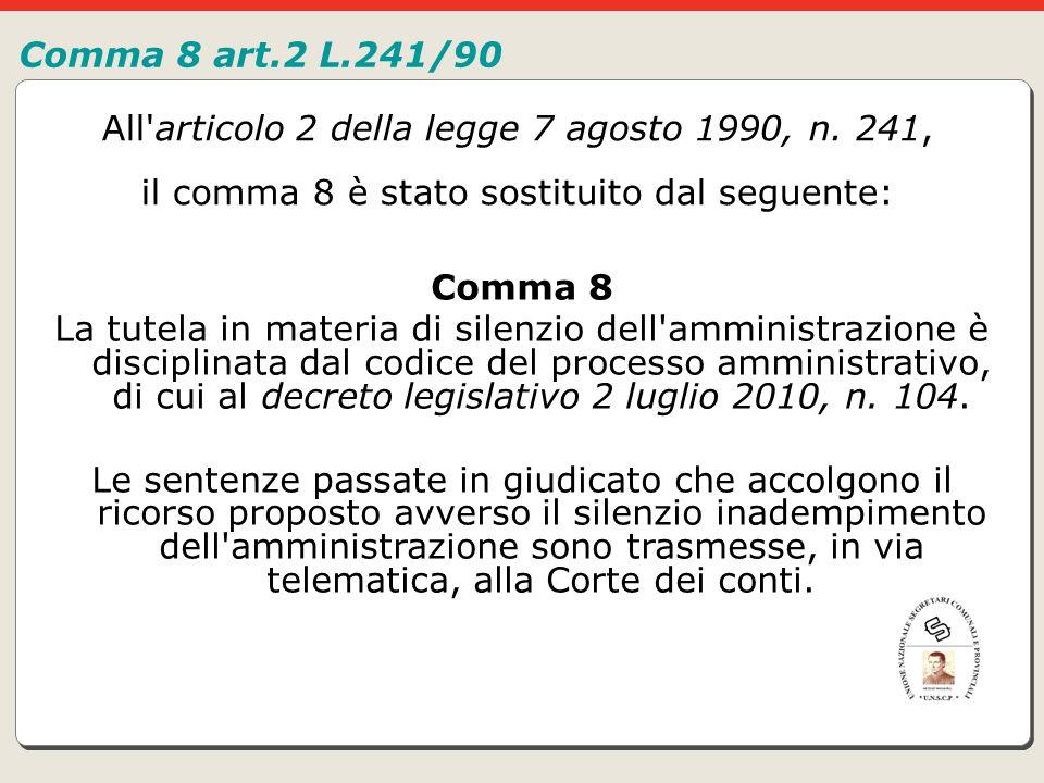 Comma 8 art.2 L.241/90 All articolo 2 della legge 7 agosto 1990, n. 241, il comma 8 è stato sostituito dal seguente: