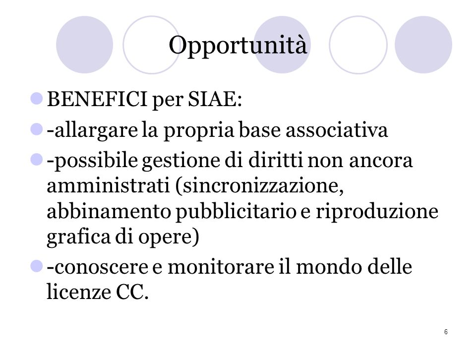 Opportunità BENEFICI per SIAE: -allargare la propria base associativa
