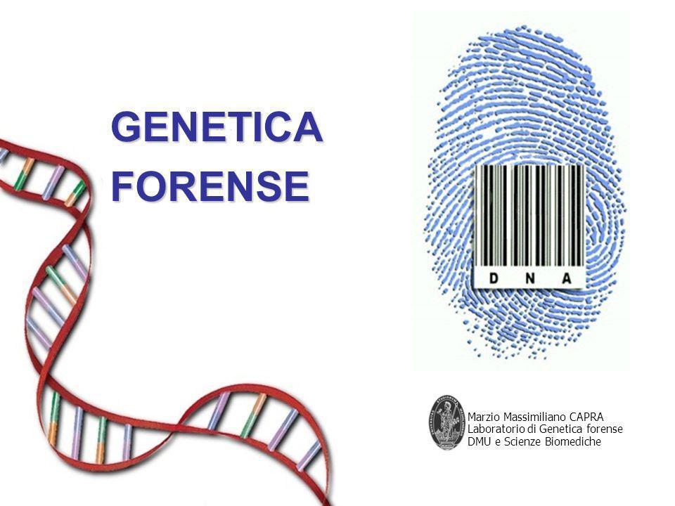 GENETICA FORENSE Marzio Massimiliano CAPRA