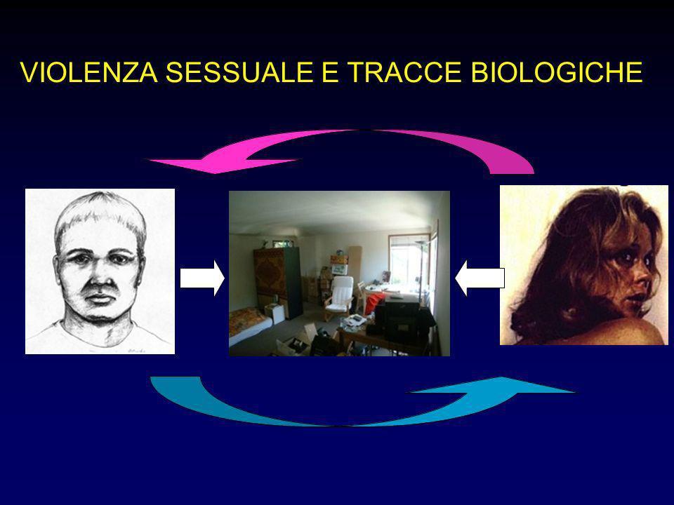 VIOLENZA SESSUALE E TRACCE BIOLOGICHE