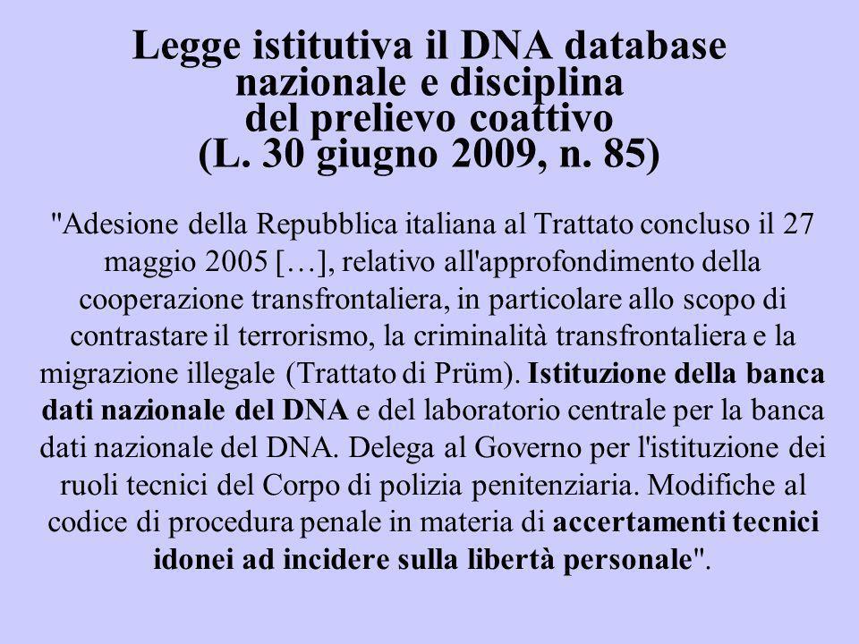 Legge istitutiva il DNA database nazionale e disciplina del prelievo coattivo (L. 30 giugno 2009, n. 85)