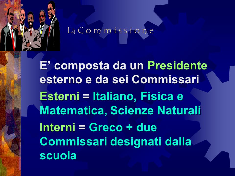 E' composta da un Presidente esterno e da sei Commissari