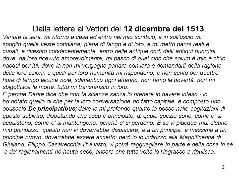 Dalla lettera al Vettori del 12 dicembre del 1513.