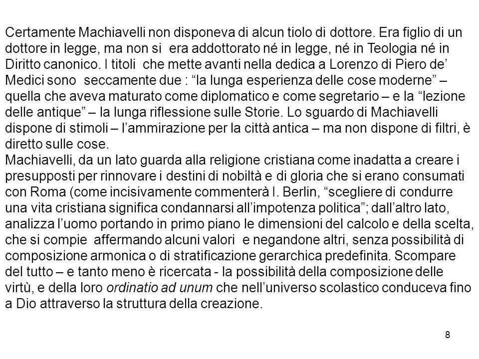 Certamente Machiavelli non disponeva di alcun tiolo di dottore