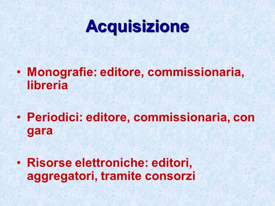 Acquisizione Monografie: editore, commissionaria, libreria