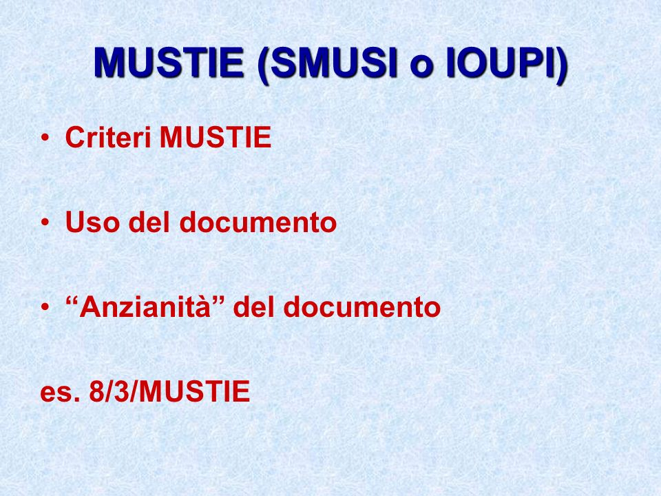 MUSTIE (SMUSI o IOUPI) Criteri MUSTIE Uso del documento