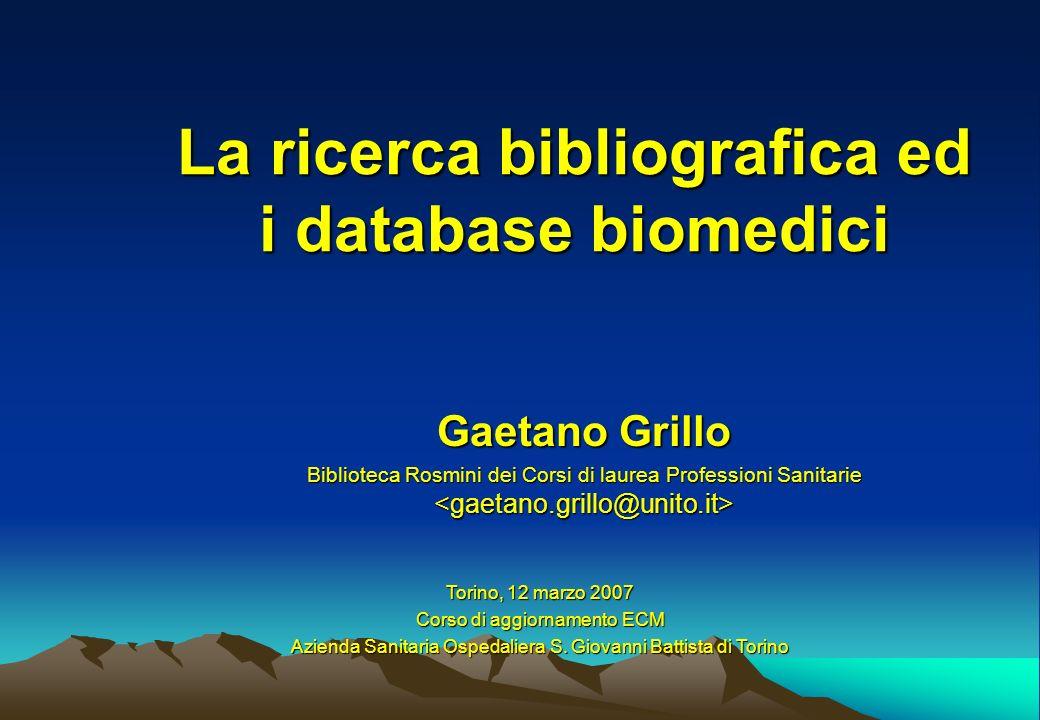 La ricerca bibliografica ed i database biomedici