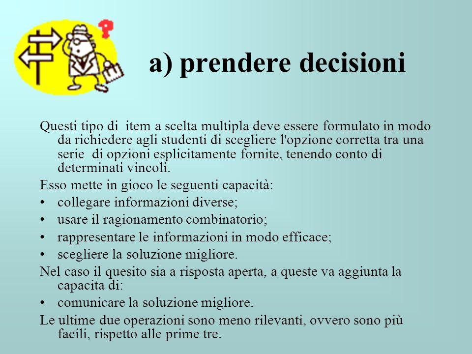 a) prendere decisioni