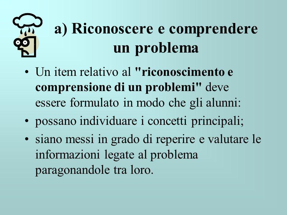 a) Riconoscere e comprendere un problema