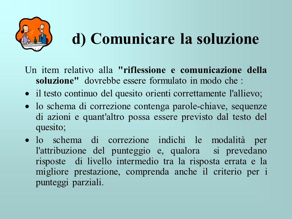 d) Comunicare la soluzione