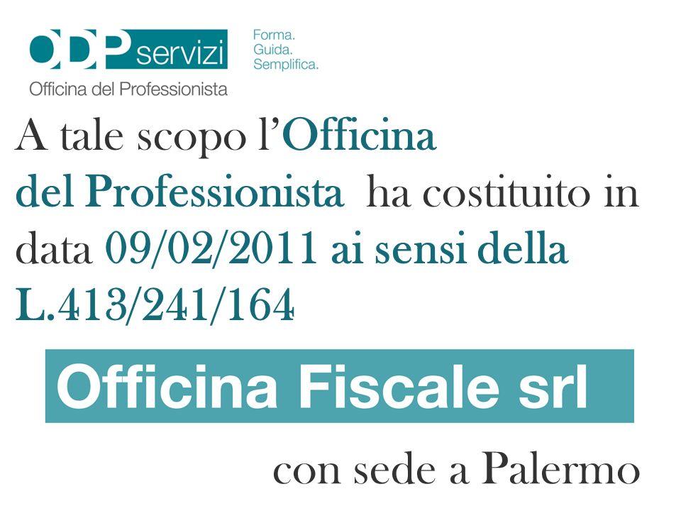 A tale scopo l'Officina del Professionista ha costituito in data 09/02/2011 ai sensi della L.413/241/164