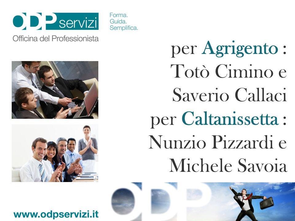 per Agrigento :Totò Cimino e Saverio Callaci.