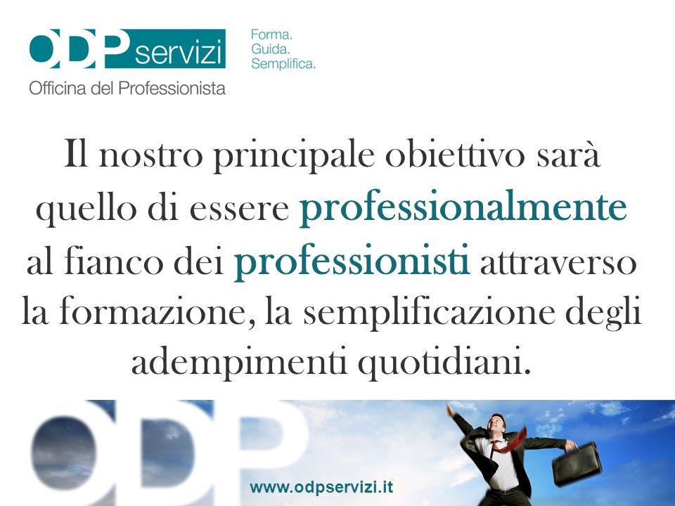 Il nostro principale obiettivo sarà quello di essere professionalmente