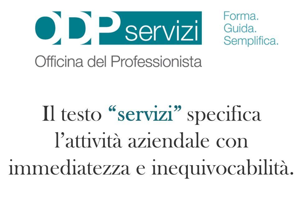 Il testo servizi specifica l'attività aziendale con immediatezza e inequivocabilità.