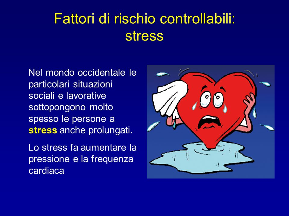 Fattori di rischio controllabili: stress