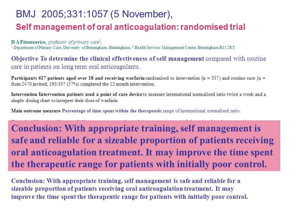 BMJ 2005;331:1057 (5 November),Self management of oral anticoagulation: randomised trial. D A Fitzmaurice, professor of primary care1,