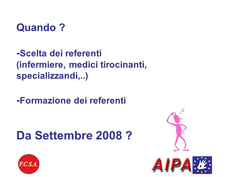 Da Settembre 2008 Quando -Scelta dei referenti