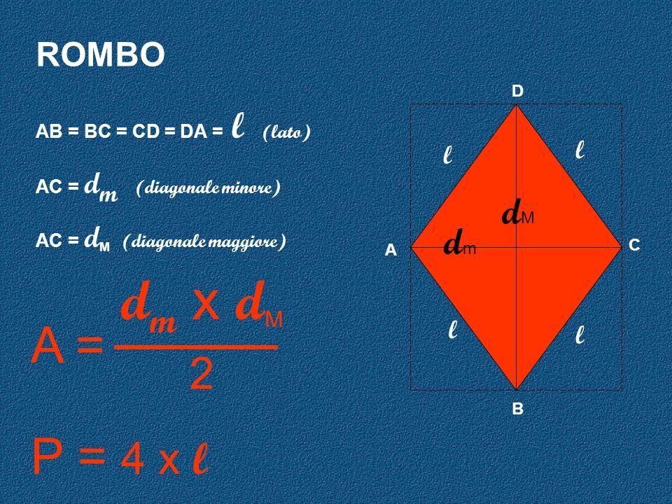 dm x dM A = P = 4 x l 2 dM dm ROMBO l l l l