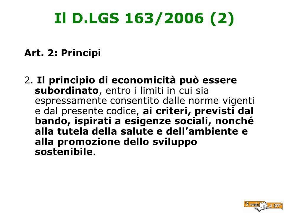 Il D.LGS 163/2006 (2) Art. 2: Principi