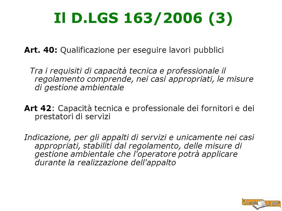 Il D.LGS 163/2006 (3)Art. 40: Qualificazione per eseguire lavori pubblici.
