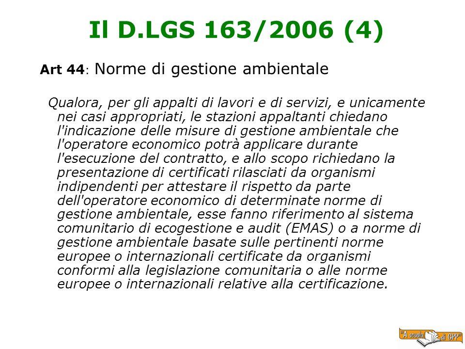 Il D.LGS 163/2006 (4) Art 44: Norme di gestione ambientale
