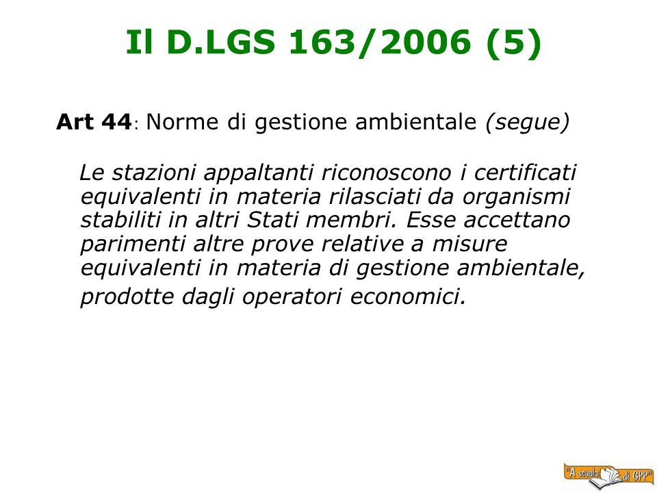 Il D.LGS 163/2006 (5) Art 44: Norme di gestione ambientale (segue)