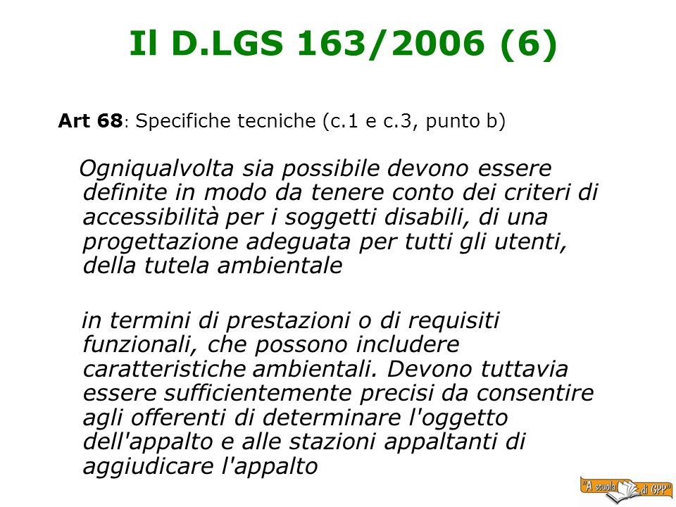 Il D.LGS 163/2006 (6) Art 68: Specifiche tecniche (c.1 e c.3, punto b)