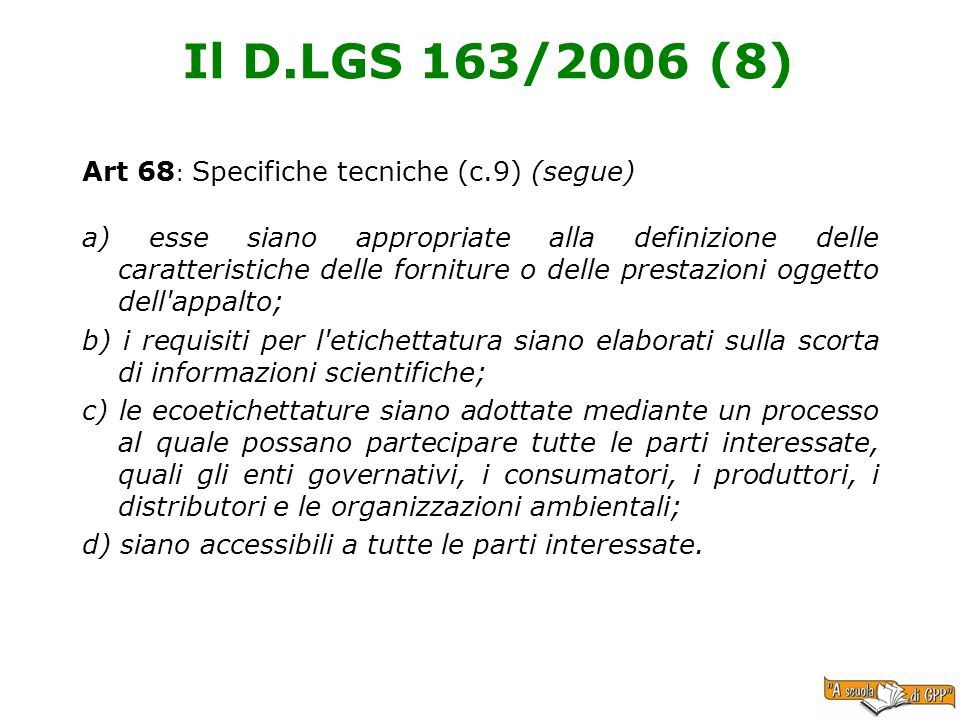 Il D.LGS 163/2006 (8) Art 68: Specifiche tecniche (c.9) (segue)