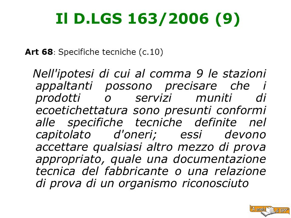 Il D.LGS 163/2006 (9) Art 68: Specifiche tecniche (c.10)