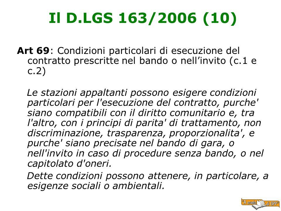 Il D.LGS 163/2006 (10)Art 69: Condizioni particolari di esecuzione del contratto prescritte nel bando o nell'invito (c.1 e c.2)